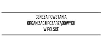 Geneza powstania organizacji pozarządowych w Polsce