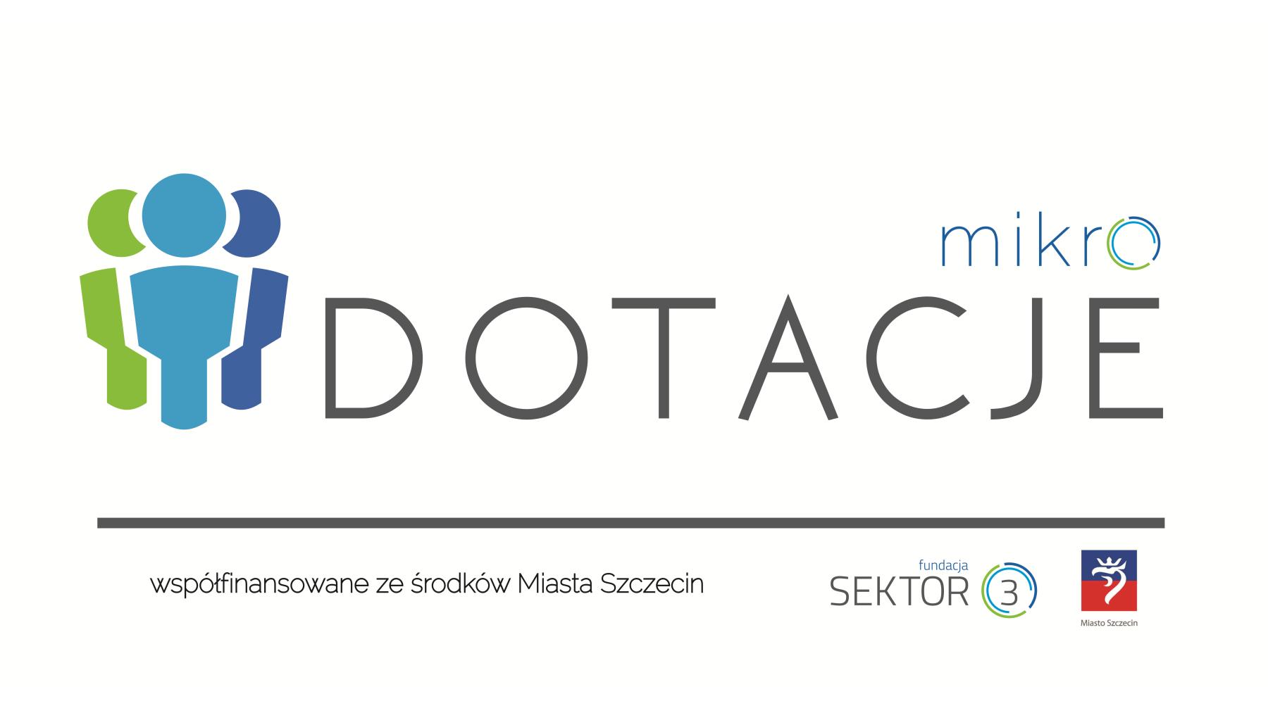 Grafika. Na białym w centralnej części znajduje się napis mikroDOTACJE. Po lewej stronie od napisu znajdują się 3 kolorowe figurki ludzi. Pod napisem znajduje się napis współfinansowane ze środków Miasta Szczecin oraz logotyp Fundacji Sektor 3 oraz Gminy Miasto Szczecin.